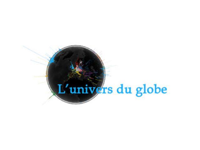 L'univers du globe